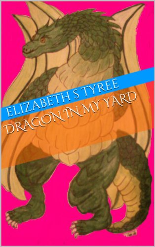 Dragon in My Yard (The Stone Dragon Saga Book 2)