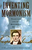 Inventing Mormonism, H. Michael Marquardt and Wesley P. Walters, 1560851082