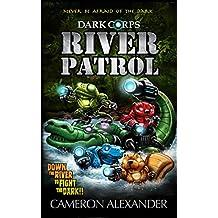 River Patrol (Dark Corps Book 5)