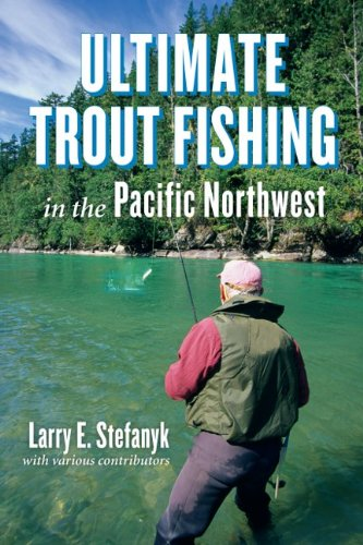 Ultimate Trout Fishing in the Pacific Northwest ebook