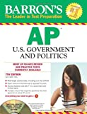 Barron's AP U.S. Government and Politics with CD-ROM, 7th Edition (Barron's Study Guides)