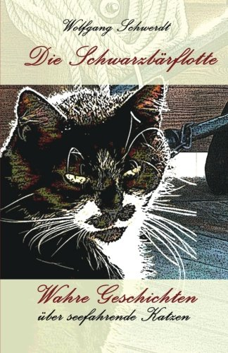 Read Online Die Schwarzbaerflotte: wahre Geschichten über seefahrende Katzen (German Edition) PDF