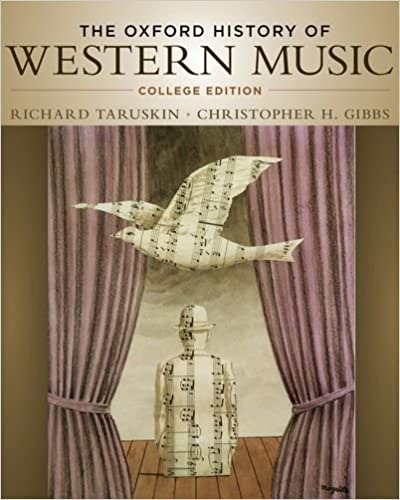 Amazon the oxford history of western music college edition amazon the oxford history of western music college edition 9780195097627 richard taruskin christopher h gibbs books fandeluxe
