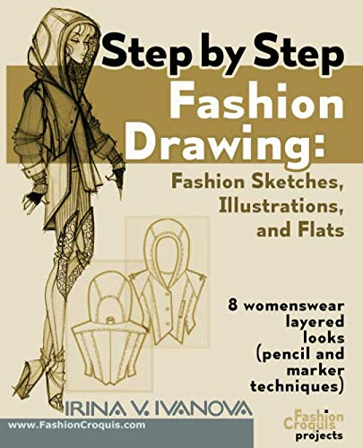 Step By Step Fashion Drawing Fashion Sketches Illustrations And Flats 8 Womenswear Layered Looks Pencil And Marker Techniques Fashion Croquis Projects Lance Publishing Studio