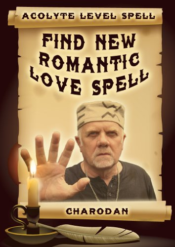 Find New Romantic Love Spell (Charodans Magic Spells Book 2)