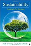 Sustainability : Essentials for Business, Dhanda, Kanwalroop Kathy and Young, Scott T., 1412982847