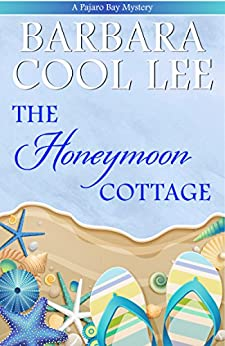 The Honeymoon Cottage (A Pajaro Bay Mystery Book 1) by [Lee, Barbara Cool]