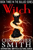 Witch (Book Three in the Bullied Series)