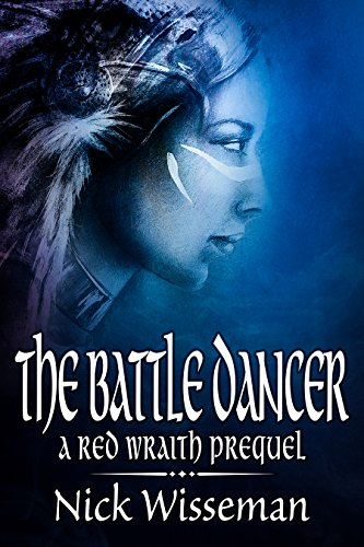 The Battle Dancer: A Red Wraith Prequel by [Wisseman, Nick]
