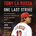 One Last Strike Audiobook by Tony La Russa Narrated by Tony La Russa, Scott Sowers