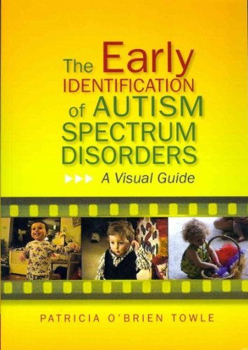 Read Online [ The Early Identification of Autism Spectrum Disorders A Visual Guide ] [ THE EARLY IDENTIFICATION OF AUTISM SPECTRUM DISORDERS A VISUAL GUIDE ] BY Towle, Patricia O'Brien ( AUTHOR ) Feb-15-2013 Paperback pdf epub