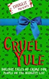 img - for Thuglit presents: CRUEL YULE: Holiday Tales of Crime for People on the Naughty List book / textbook / text book
