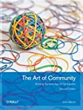 img - for The Art of Community: Building the New Age of Participation book / textbook / text book