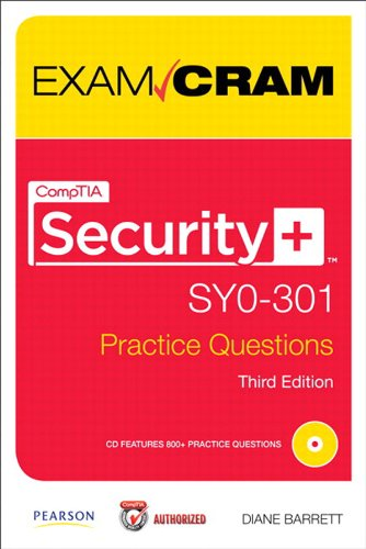 CompTIA Security+ SY0-301 Practice Questions Exam Cram: Comp Secu SY03 Prac Ques _3 Kindle Editon