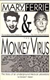 Mary, Ferrie and the Monkey Virus, Edward T. Haslam, 0964398109