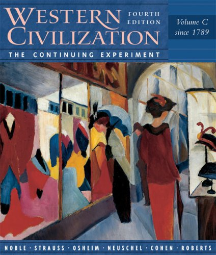Western Civilization: The Continuing Experiment (Volume C, Since 1789)
