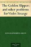 The Golden Slipper : and other problems for Violet Strange