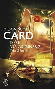 Terre des Origines, tome 2 : Le général par Card
