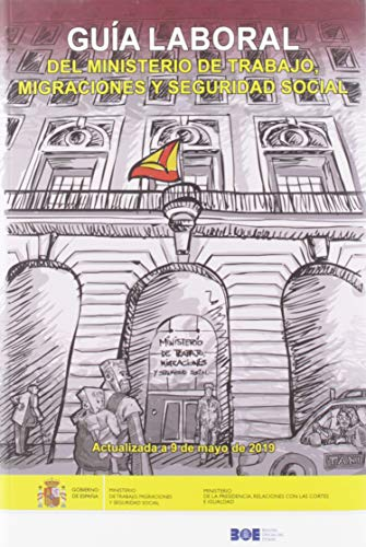 Guía laboral del Ministerio de Trabajo, Migraciones y Seguridad Social 2019 por Vvaa