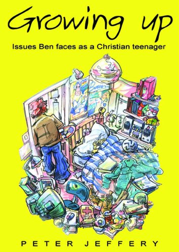 Growing Up: Issues Ben Faces as a Christian Teenager PDF ePub fb2 book