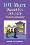 img - for 101 More Games for Trainers: Another Collection of the Best Activities from Creative Training Techniques Newsletter book / textbook / text book
