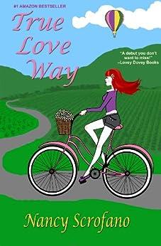 True Love Way by [Scrofano, Nancy]