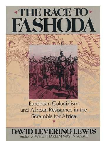 The Race to Fashoda: European Colonialism and African Resistance in the Scramble for Africa