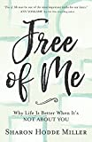 #8: Free of Me: Why Life Is Better When It's Not about You