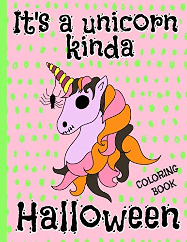 Halloween Themed Cakes Ideas (It's a Unicorn Kinda Halloween: Coloring Book For Kids , Includes llamas, Kittens, Pugs & Cakes Dressed as Unicorns For)