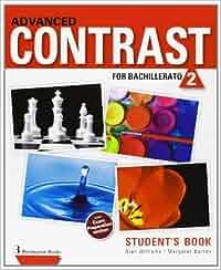 Advanced Contrast For Bachillerato 2. Student's Book