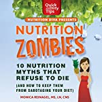 Nutrition Zombies: Top 10 Myths That Refuse to Die (and How to Keep Them from Sabotaging Your Diet) | Monica Reinagel