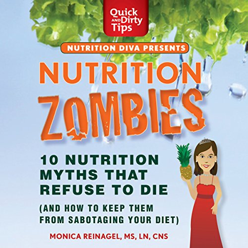 Nutrition Zombies: Top 10 Myths That Refuse to Die (and How to Keep Them from Sabotaging Your Diet) Audiobook [Free Download by Trial] thumbnail