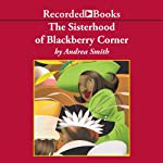 The Sisterhood of Blackberry Corner | Andrea Smith