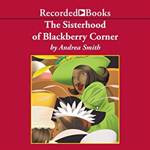 The Sisterhood of Blackberry Corner Audiobook