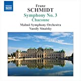 Schmidt: Symphony No. 3 in A / Chaconne in D minor