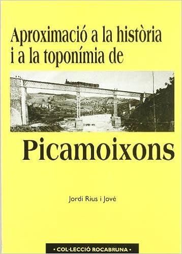 Aproximació a la història i a la toponímia de Picamoixons Altres: Amazon.es: Rius i Jové, Jordi: Libros