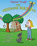 Teacup Trudy: The Treehouse Bracelets: A Children's Book (The Adventures of Teacup Trudy)