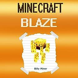 Minecraft Blaze: Story About a Minecraft Blaze