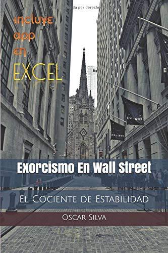 Exorcismo en Wall Street: El Cociente de Estabilidad (Spanish Edition): Oscar Silva: 9781792980855: Amazon.com: Books
