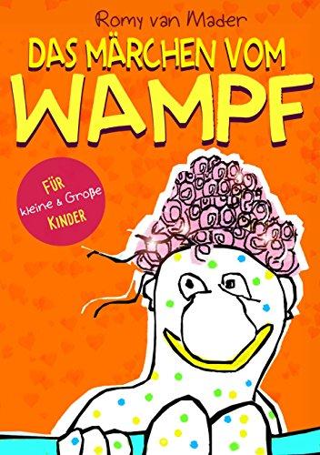 Das Märchen vom Wampf: Für kleine und große Kinder (German Edition)