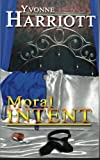 img - for Moral Intent (The Intent Series) (Volume 2) book / textbook / text book