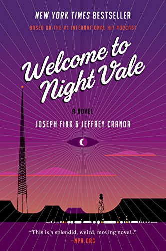 Welcome to Night Vale: A Novel -