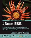 JBoss ESB Beginner s Guide