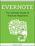 Evernote: The Ultimate Guide for Absolute Beginners (Evernote, Evernote Essentials, Evernote for Dummies) Pdf