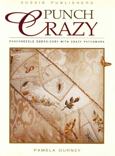 (Punch Crazy: Punchneedle Embroidery with Crazy Patchwork)