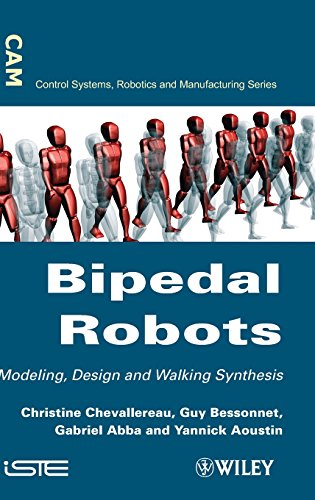 Bipedal Robots: Modeling, Design and Walking Synthesis (Cam Control Systems, Robotics and Manufacturing)