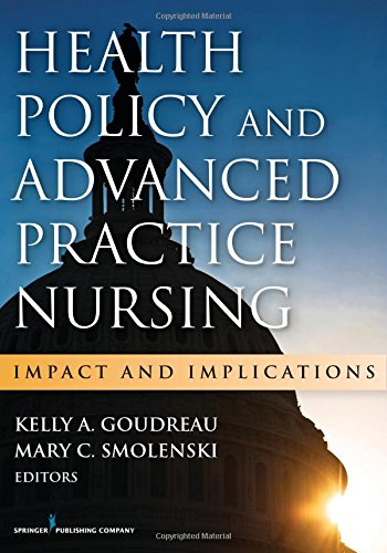 Health Policy and Advanced Practice Nursing: Impact and Implications by Ingramcontent