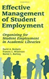 Effective Management of Student Employment, David A. Baldwin and Frances C. Wilkinson, 1563086883