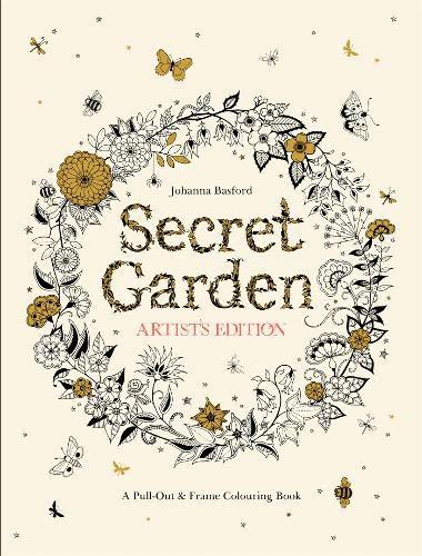 Secret Garden Johanna Basford - Secret Garden Artist's Edition: A Pull-Out