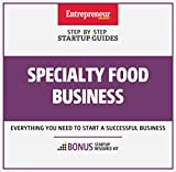 Specialty Food Business: Step-By-Step Startup Guide (StartUp Guides)